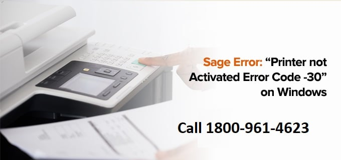 Sage printer not activated error code 30