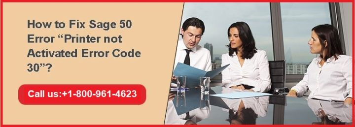 "How to Fix Sage 50 Error ""Printer not Activated Error Code 30""?"