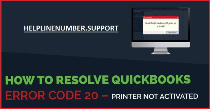 QuickBooks Printer not Activated Error Code 20?