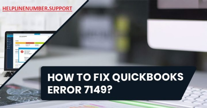 How to Fix QuickBooks Error 7149?